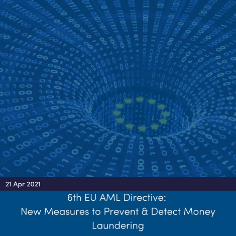 6th EU AML Directive; New Measures to Prevent and Detect Money Laundering